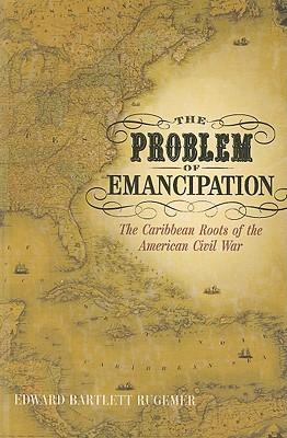 The Problem of Emancipation By Rugemer, Edward Bartlett