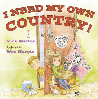 I Need My Own Country! By Walton, Rick/ Hargis, Wes (ILT)