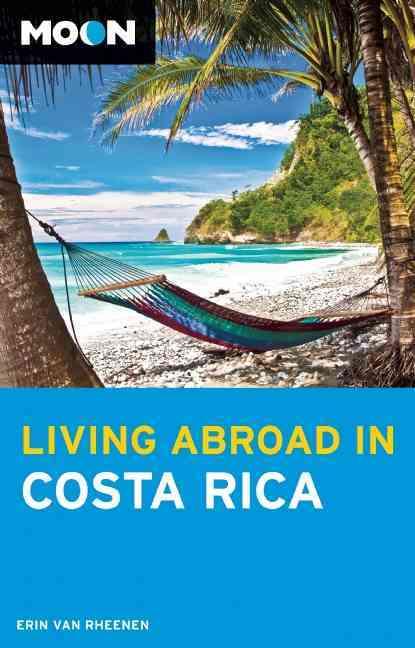 Moon Living Abroad in Costa Rica By Rheenen, Erin Van